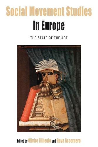 Social Movement Studies in Europe: The State of the Art - Protest, Culture & Society 16 (Paperback)