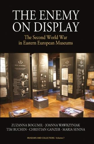 The Enemy on Display: The Second World War in Eastern European Museums - Museums and Collections 7 (Paperback)