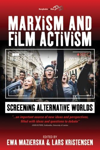 Marxism and Film Activism: Screening Alternative Worlds (Paperback)