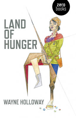 Land of Hunger: A Collection of Short Stories; Alternatively One Long One (Paperback)