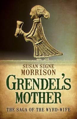 Grendel's Mother: The Saga of the Wyrd-Wife (Paperback)