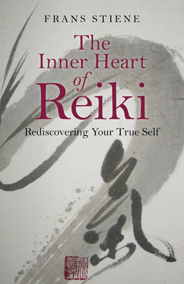 The Inner Heart of Reiki: Rediscovering Your True Self (Paperback)