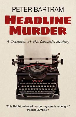 Headline Murder: A Crampton of the Chronicle Mystery (Paperback)