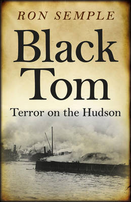 Black Tom: Terror on the Hudson (Paperback)