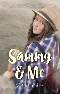 Sammy & Me: The Second Book in the Dani Moore Trilogy (Paperback)