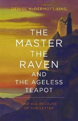 The Master, The Raven, and The Ageless Teapot: And All Because of The Letter (Paperback)