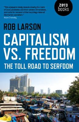 Capitalism vs. Freedom: The Toll Road to Serfdom (Paperback)