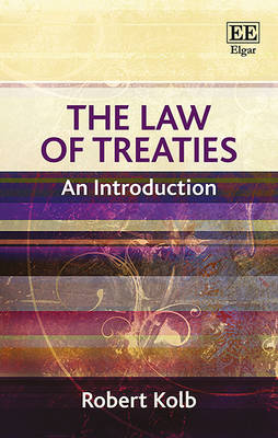 The Law of Treaties: An Introduction - Principles of International Law Series (Hardback)
