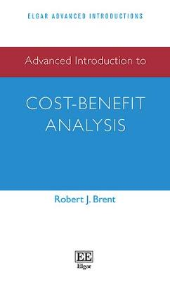 Advanced Introduction to Cost-Benefit Analysis - Elgar Advanced Introductions Series (Paperback)