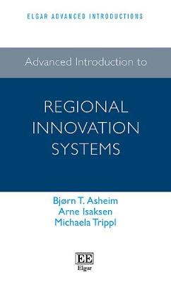 Advanced Introduction to Regional Innovation Systems - Elgar Advanced Introductions series (Hardback)