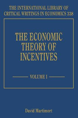 The Economic Theory of Incentives - The International Library of Critical Writings in Economics Series 338 (Hardback)