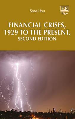 Financial Crises, 1929 to the Present (Hardback)