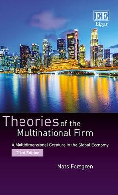 Theories of the Multinational Firm: A Multidimensional Creature in the Global Economy, Third Edition (Hardback)