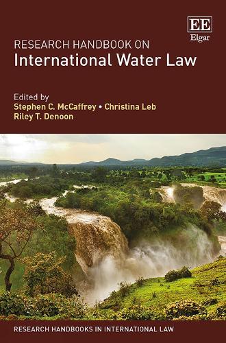 Research Handbook on International Water Law - Research Handbooks in International Law Series (Hardback)