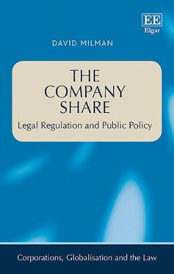 The Company Share: Legal Regulation and Public Policy - Corporations, Globalisation and the Law Series (Hardback)