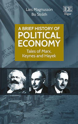 A Brief History of Political Economy: Tales of Marx, Keynes and Hayek (Hardback)