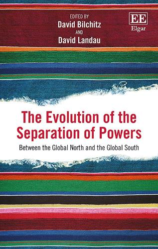 The Evolution of the Separation of Powers: Between the Global North and the Global South (Hardback)