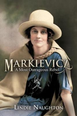 Markievicz: A Most Outrageous Rebel (Paperback)