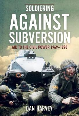 Soldiering Against Subversion: The Irish Defence Forces and Internal Security During the Troubles, 1969-1998 (Paperback)