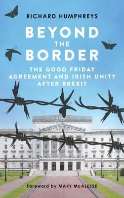 Beyond the Border: The Good Friday Agreement and Irish Unity after Brexit (Paperback)