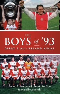 The Boys of `93: Derry's All-Ireland Kings (Paperback)