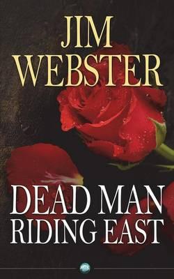 Dead Man Riding East (Paperback)