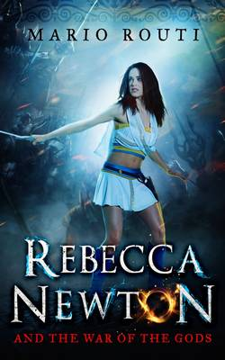 Rebecca Newton and the War of the Gods - Rebecca Newton 3 (Paperback)