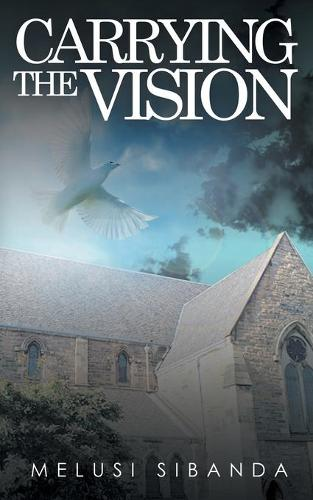 Carrying the Vision (Paperback)