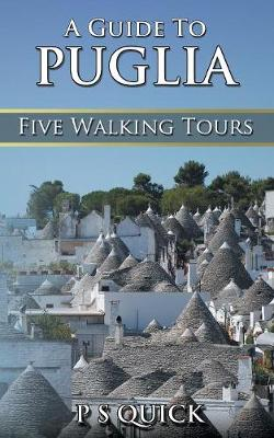A Guide to Puglia: Five Walking Tours - Walking Tour Guides 4 (Paperback)