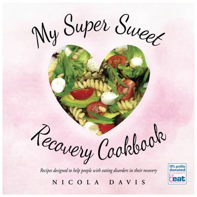 My Super Sweet Recovery Cookbook (Paperback)