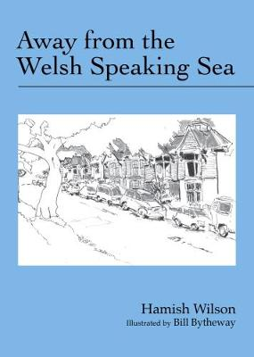 Away from the Welsh Speaking Sea (Paperback)