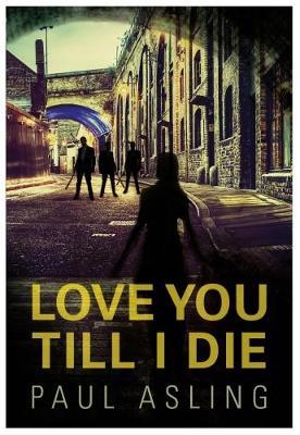 Love You Till I Die (Paperback)