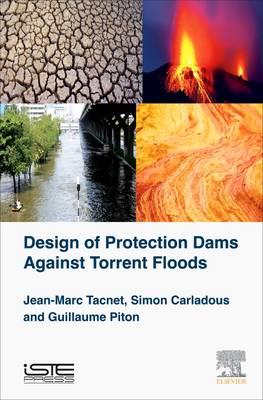 Design of Protection Dams Against Torrent Floods (Hardback)