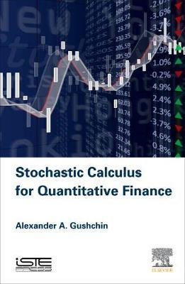 Stochastic Calculus for Quantitative Finance (Hardback)