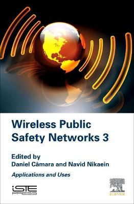 Wireless Public Safety Networks 3: Applications and Uses (Hardback)