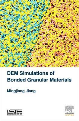 Dem Simulations of Bonded Granular Materials (Hardback)