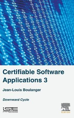 Certifiable Software Applications 3: Downward Cycle (Hardback)