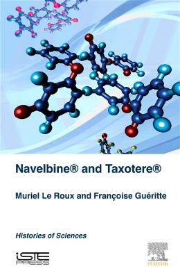 Navelbine (R) and Taxotere (R): Histories of Sciences (Hardback)