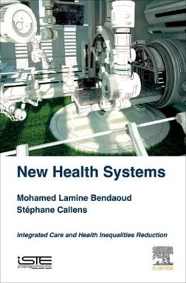New Health Systems: Integrated Care and Health Inequalities Reduction (Hardback)