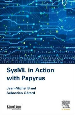 SysML in Action with Papyrus (Hardback)