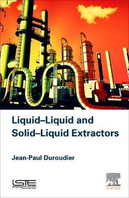 Liquid-Liquid and Solid-Liquid Extractors (Hardback)