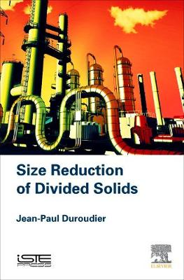 Size Reduction of Divided Solids (Hardback)