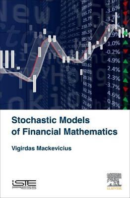 Stochastic Models of Financial Mathematics (Hardback)