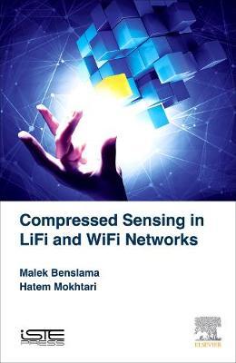 Compressed Sensing in Li-Fi and Wi-Fi Networks (Hardback)