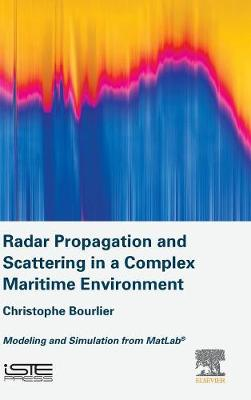 Radar Propagation and Scattering in a Complex Maritime Environment: Modeling and Simulation from MatLab (Hardback)
