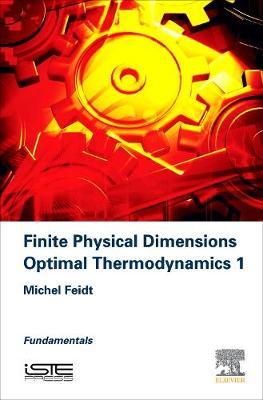 Finite Physical Dimensions Optimal Thermodynamics 1: Fundamentals (Hardback)