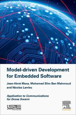 Model Driven Development for Embedded Software: Application to Communications for Drone Swarm (Hardback)