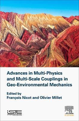 Advances in Multi-Physics and Multi-Scale Couplings in Geo-Environmental Mechanics (Hardback)