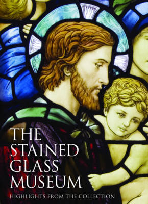 The Stained Glass Museum: Highlights from the Collection (Paperback)