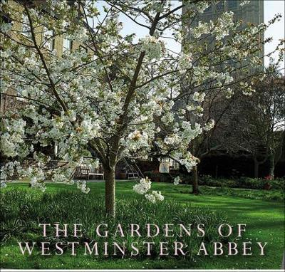 The Gardens of Westminster Abbey (Paperback)